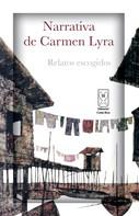 Carmen Lyra: Narrativa de Carmen Lyra. Relatos escogidos