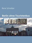 René Schreiber: Berlin ohne Touristenbus ★★