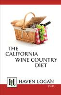 Haven Logan: The California Wine Country Diet