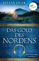 Stefan Jäger: Das Gold des Nordens - Die Silberkessel-Saga - Band 2 ★★★★