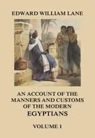 Edward William Lane: An Account of The Manners and Customs of The Modern Egyptians, Volume 1