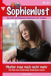 Sophienlust 161 – Familienroman - Mutter mag mich nicht mehr