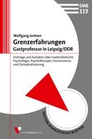 Wolfgang Jantzen: Grenzerfahrungen - Gastprofessor in Leipzig/DDR