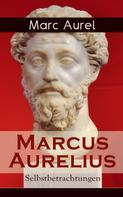 Marc Aurel: Marcus Aurelius: Selbstbetrachtungen ★★★★★