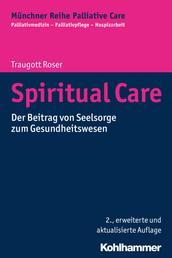 Spiritual Care - Der Beitrag von Seelsorge zum Gesundheitswesen