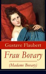 Frau Bovary (Madame Bovary) - Emma Bovary, eine der faszinierendsten Frauen der Weltliteratur