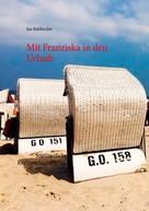Jan Bühlbecker: Mit Franziska in den Urlaub