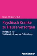 Gerhard Längle: Psychisch Kranke zu Hause versorgen