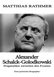 Alexander Schalck-Golodkowski - Pragmatiker zwischen den Fronten
