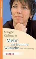 Margot Käßmann: Mehr als fromme Wünsche ★★