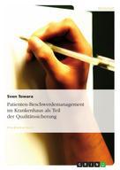 Sven Towara: Patienten-Beschwerdemanagement im Krankenhaus als Teil der Qualitätssicherung