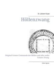 Höllenzwang - D. Fausts original Geister Commando der Höllen und aller ander Geister Zwang