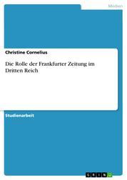 Die Rolle der Frankfurter Zeitung im Dritten Reich