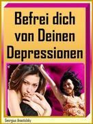 Georgius Anastolsky: Befrei dich von Deinen Depressionen ★