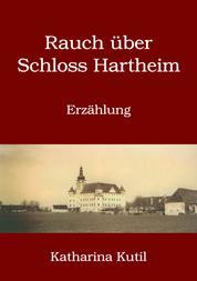Rauch über Schloss Hartheim - Erzählung