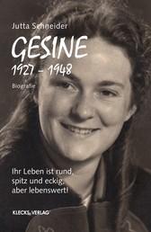 Gesine 1927 – 1948 - Ihr Leben ist rund, spitz und eckig, aber lebenswert!