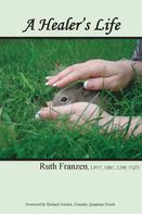 Ruth Franzen: A Healer's Life