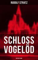 Rudolf Stratz: Schloss Vogelöd (Mystery-Krimi)