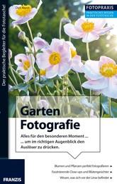 Foto Praxis Garten Fotografie - Alles für den besonderen Moment, um im richtigen Augenblick den Auslöser zu drücken