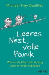 Leeres Nest, volle Panik - Wie wir als Eltern den Auszug unserer Kinder überleben