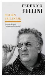 Ich bin fellinesk - Gespräche mit Costanzo Costantini