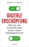 Markus Albers: Digitale Erschöpfung