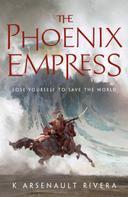 K Arsenault Rivera: The Phoenix Empress