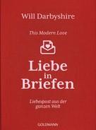 Will Darbyshire: This Modern Love. Liebe in Briefen