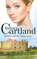 Barbara Cartland: Diona und ihr Dalmatiner ★★★★