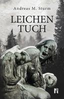 Andreas M. Sturm: Leichentuch