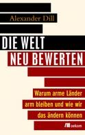 Alexander Dill: Die Welt neu bewerten