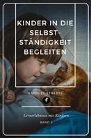 Hanniel Strebel: Kinder in die Selbstständigkeit begleiten ★★★★★