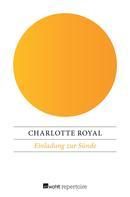 Charlotte Royal: Einladung zur Sünde