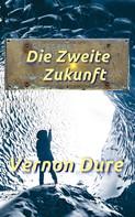 Vernon Dure: Die Zweite Zukunft
