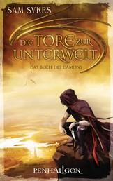 Die Tore zur Unterwelt 1 - Das Buch des Dämons - Roman