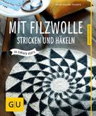 Heidi Grund-Thorpe: Mit Filzwolle stricken und häkeln ★★★