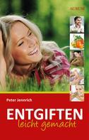 Peter Jennrich: Entgiften leicht gemacht ★★★★