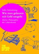 John Armstrong: Wie man gelassen mit Geld umgeht ★★★★