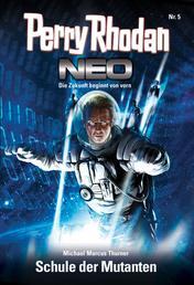 Perry Rhodan Neo 5: Schule der Mutanten - Staffel: Vision Terrania 5 von 8