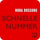 Nora Bossong: Schnelle Nummer ★★★