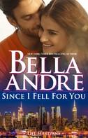 Bella Andre: Since I Fell For You (New York Sullivans 2) ★★★★