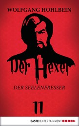 Der Hexer 11 - Der Seelenfresser. Roman