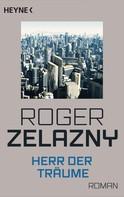Roger Zelazny: Herr der Träume ★★