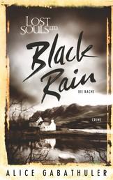 Black Rain - LOST SOULS LTD.