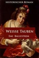 Emi Ballestrem: Weiße Tauben ★★★★