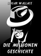 Edgar Wallace: Die Millionengeschichte ★★★★