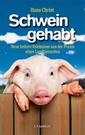 Hans Christ: Schwein gehabt
