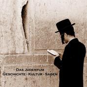Das Judentum - Geschichte, Kultur, Sagen