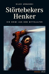 Störtebekers Henker - Historischer Kriminalroman