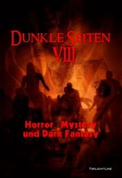 Dunkle Seiten VIII - Horror, Mystery und Dark Fantasy